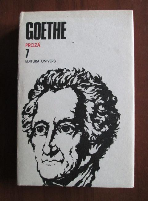Anticariat: Goethe - Opere, volumul 7 (Proza)