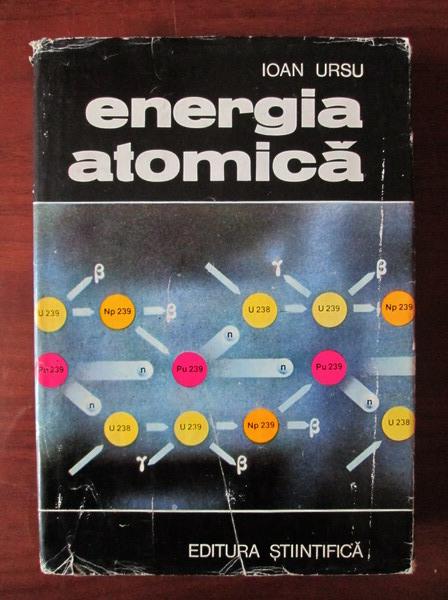 Anticariat: Ioan Ursu - Energia atomica