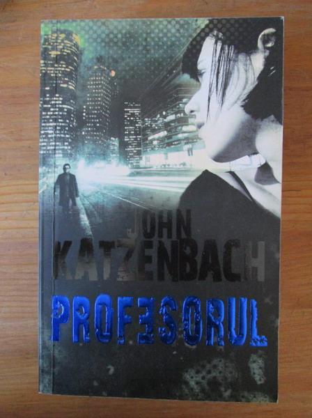 Anticariat: John Katzenbach - Profesorul