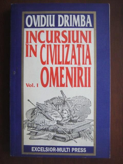 Anticariat: Ovidiu Drimba - Incursiuni in civilizatia omenirii, volumul 1