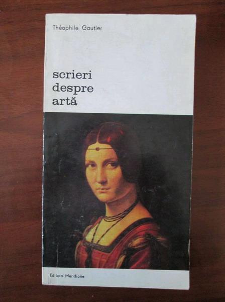 Anticariat: Theophile Gautier - Scrieri despre arta