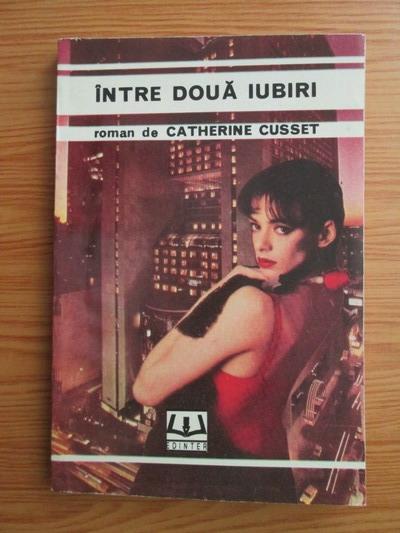 Anticariat: Catherine Cusset - Intre doua iubiri