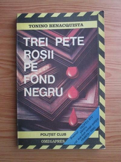 Anticariat: Tonino Benacquista - Trei pete rosii pe fond negru