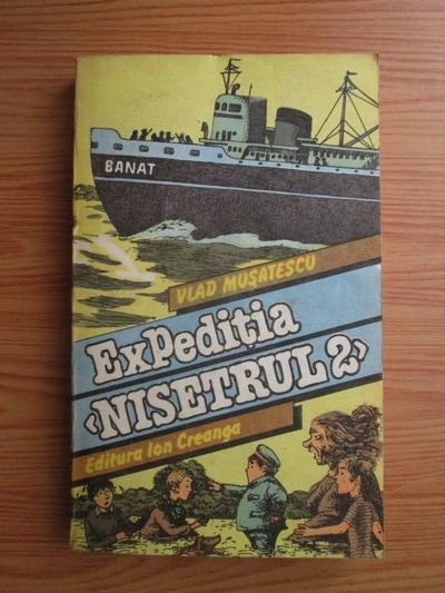 Anticariat: Vlad Musatescu - Expeditia Nisetrul 2