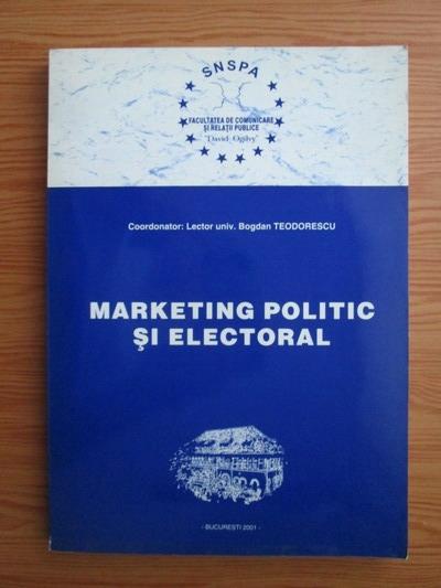 Anticariat: Bogdan Teodorescu - Marketing politic si electoral