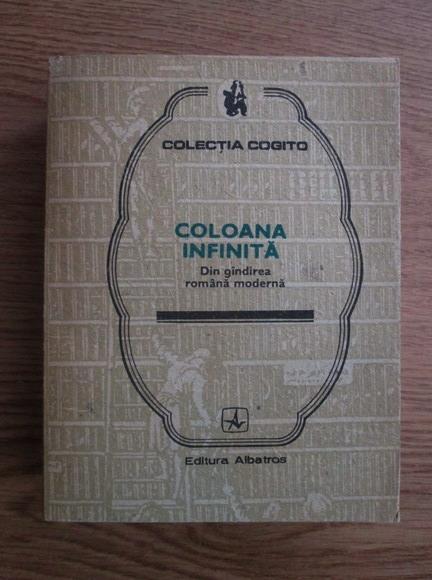 Anticariat: Alexandru Stanciulescu Birda - Coloana infinita. Din gandirea romana moderna