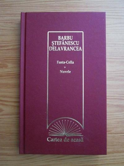 Anticariat: Barbu Stefanescu Delavrancea - Fanta-Cella. Nuvele