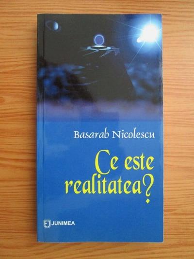 Anticariat: Basarab Nicolescu - Ce este realitatea?