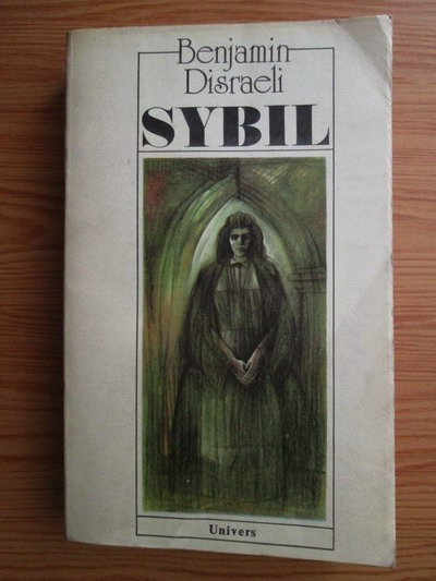 Anticariat: Benjamin Disraeli - Sybil sau cele doua natiuni