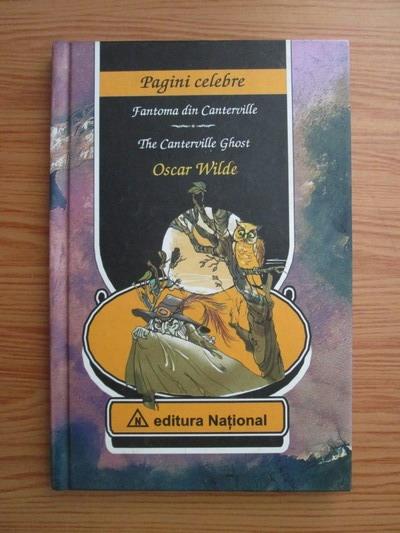 Anticariat: Oscar Wilde - Fantoma din Canterville. The Canterville Ghost (editie bilingva romana-engleza)