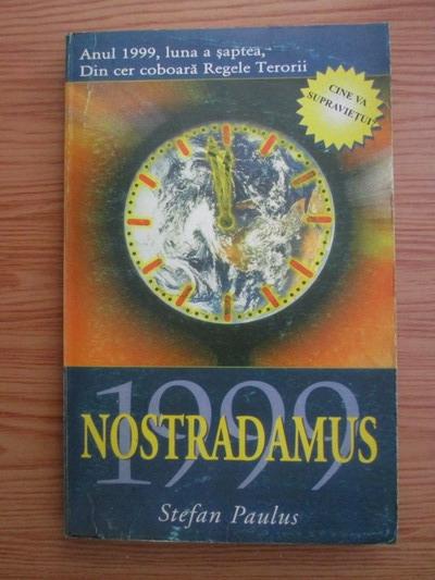 Anticariat: Stefan Paulus - Nostradamus 1999. Cine va supravietui?