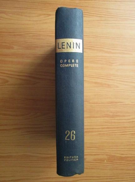 Anticariat: Vladimir Ilici Lenin - Opere complete (volumul 26)