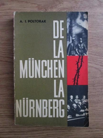 Anticariat: A. I. Poltorak - De la Munchen la Nurnberg