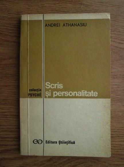 Anticariat: Andrei Athanasiu - Scris si personalitate