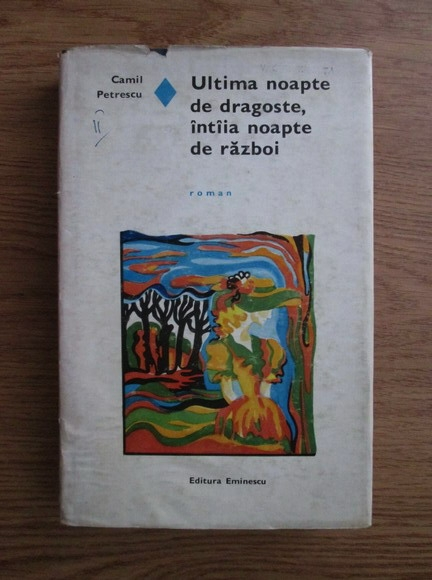 Anticariat: Camil Petrescu - Ultima noapte de dragoste, iintaia noapte de razboi (cartonata)