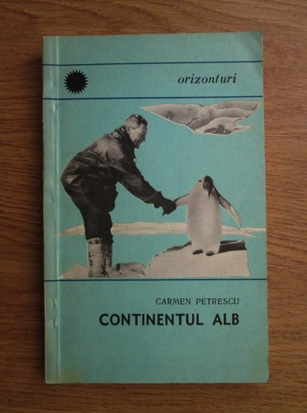 Anticariat: Carmen Petrescu - Continentul alb