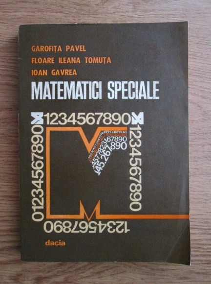 Anticariat: Garofita Pavel, Floare Ileana Tomuta, Ioan Gavrea - Matematici speciale aplicate