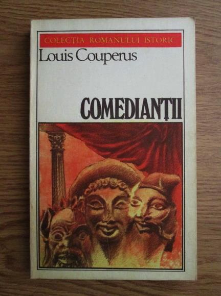 Anticariat: Louis Couperus - Comediantii