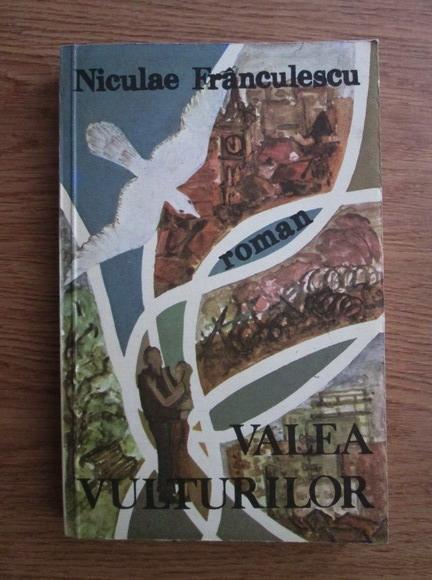 Anticariat: Niculae Franculescu - Valea Vulturilor