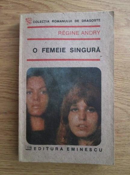 Anticariat: Regine Andry - O femeie singura