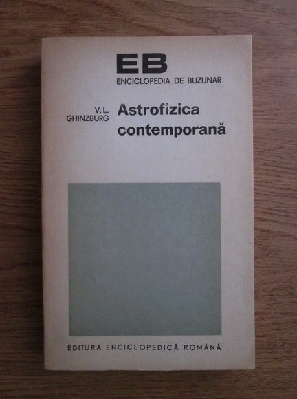 Anticariat: V. L. Ghinzburg - Astrofizica contemporana