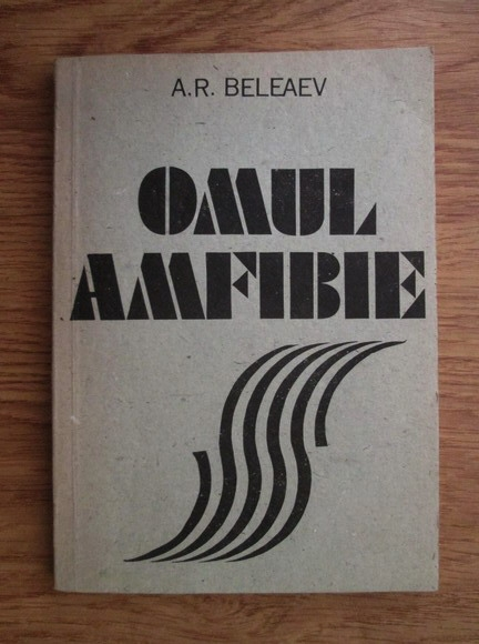 Anticariat: A. R. Beleaev - Omul-amfibie