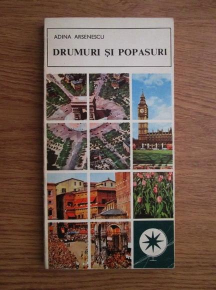 Anticariat: Adina Arsenescu - Drumuri si popasuri