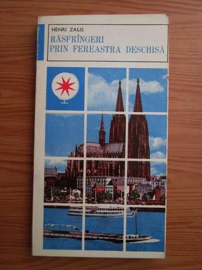 Anticariat: Henri Zalis - Rasfrangeri prin fereastra deschisa