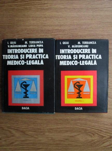 Anticariat: I. Quai, M. Terbancea, V. Margineanu - Introducere in teoria si practica medico-legala (2 volume)