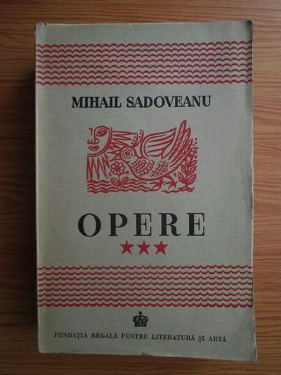 Anticariat: Mihail Sadoveanu - Opere (volumul 3, 1943)