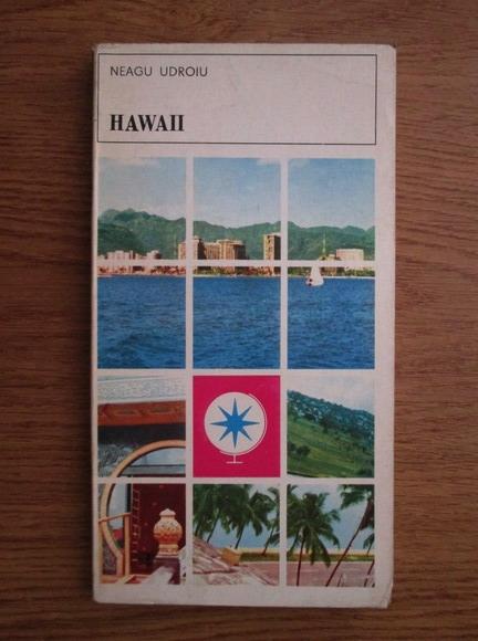 Anticariat: Neagu Udroiu - Hawaii. Impresii de calatorie