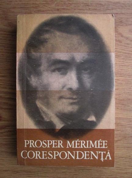 Anticariat: Prosper Merimee - Corespondenta