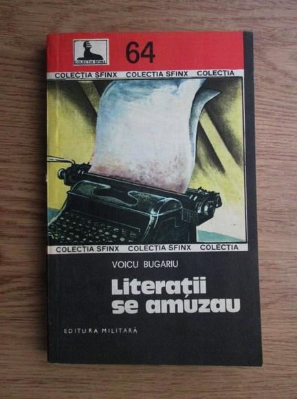 Anticariat: Voicu Bugariu - Literatii se amuzau