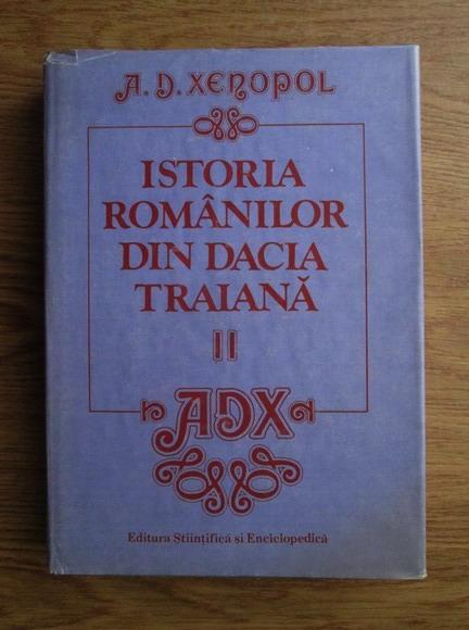 Anticariat: A. D. Xenopol - Istoria romanilor din Dacia Traiana (volumul 2)
