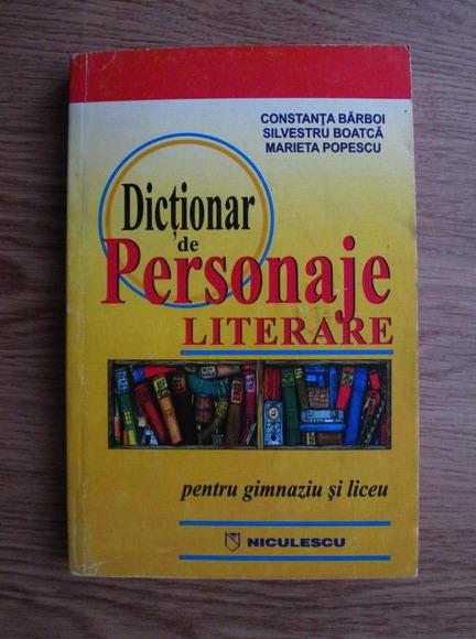 Anticariat: Constanta Barboi - Dictionar de personaje literare (pentru gimnaziu si liceu)