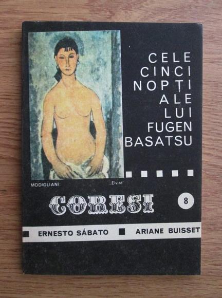 Anticariat: Coresi (anul 1, nr. 8, 1990) Ernesto Sabato, Ariane Buisset - Cele cinci nopti ale lui Eugen Basatsu