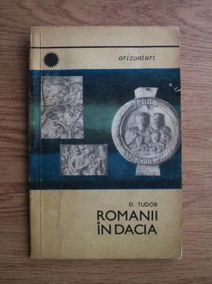 Anticariat: D. Tudor - Romanii in Dacia
