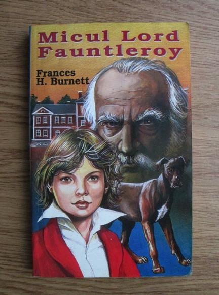 Anticariat: Frances H. Burnett - Micul Lord Fauntleroy