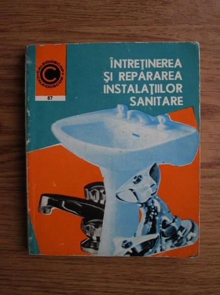 Anticariat: Gheorghe Muresanu - Intretinerea si repararea instalatiilor sanitare