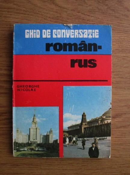 Anticariat: Gheorghe Nicolae - Ghid de conversatie roman-rus