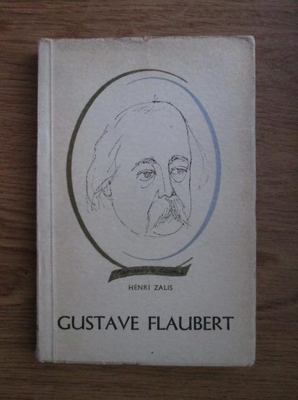 Anticariat: Henri Zalis - Gustave Flaubert