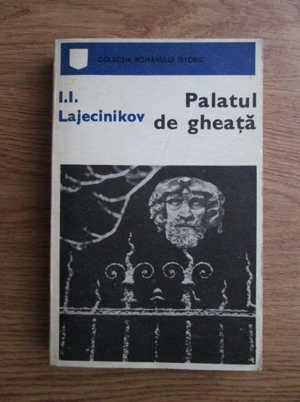 Anticariat: I. I. Lajecinikov - Palatul de gheata