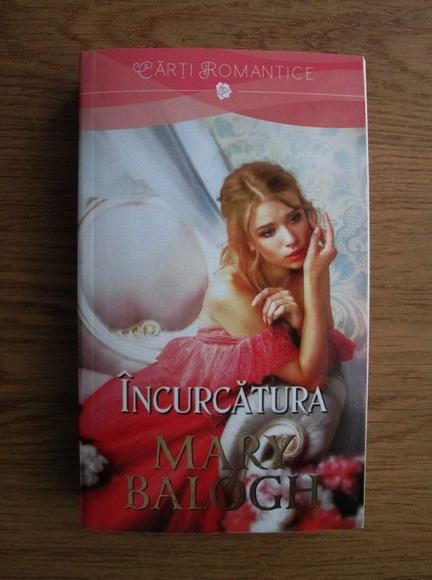 Anticariat: Mary Balogh - Incurcatura