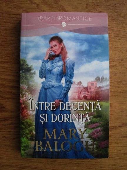 Anticariat: Mary Balogh - Intre decenta si dorinta