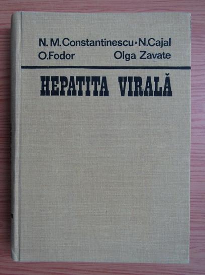 Anticariat: N. M. Constantinescu, N. Cajal, O. Fodor, Olga Zavate - Hepatita virala