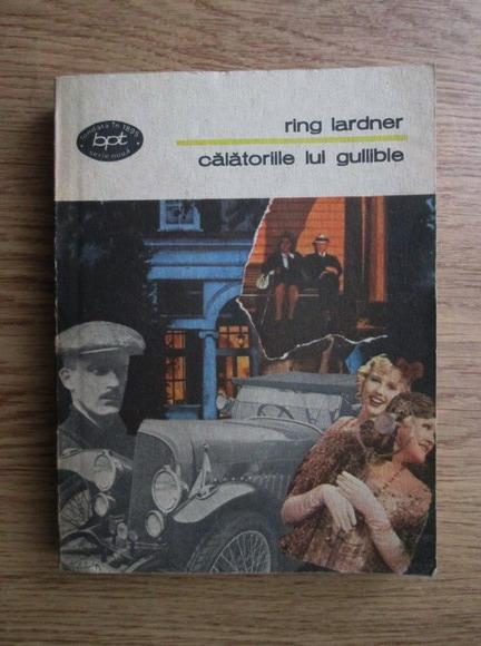 Anticariat: Ring Lardner - Calatoriile lui Gullible