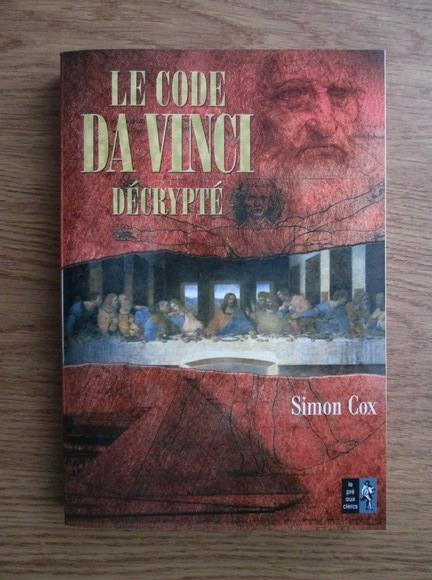 Anticariat: Simon Cox - Le code da Vinci decrypte