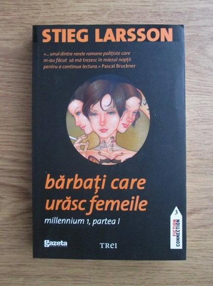 Anticariat: Stieg Larsson - Barbati care urasc femeile. Millennium 1, partea 1