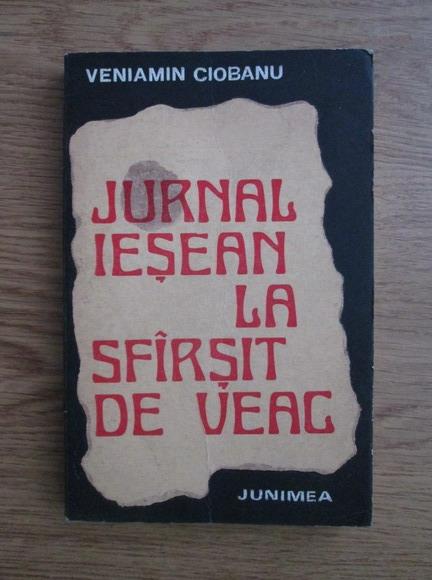 Anticariat: Veniamin Ciobanu - Jurnal iesean la sfirsit de veac (1775-1800)