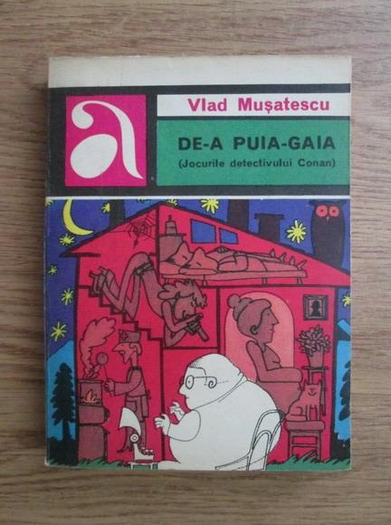 Anticariat: Vlad Musatescu - De-a Puia-Gaia